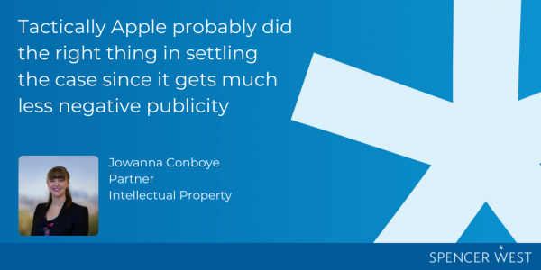 Intellectual Property and Technology Partner Jowanna Conboye discusses Apple's strategy in settling the case.