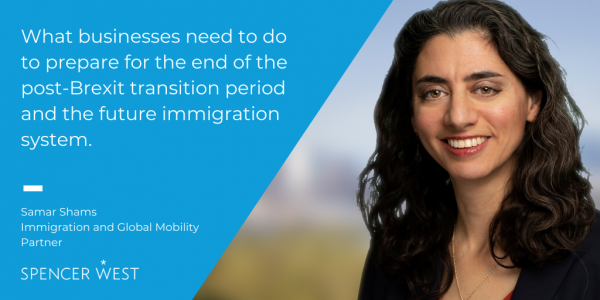 What businesses need to do to prepare for the end of the post-Brexit transition period and the future immigration system